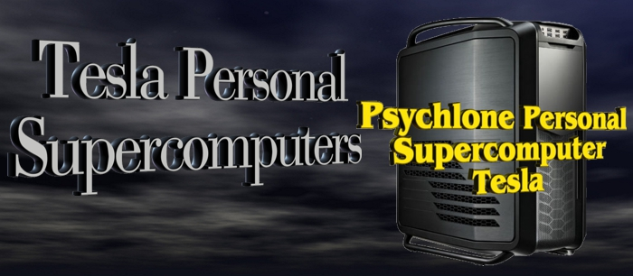 Tesla Personal Supercomputers by Psychsoftpc